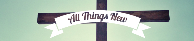 All Things New: Podcast Banner