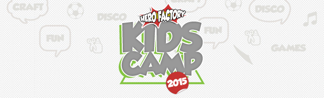 Hero Factory Kids Camp 2015