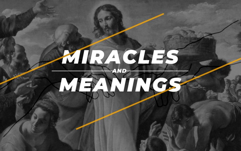 Miracles and Meanings