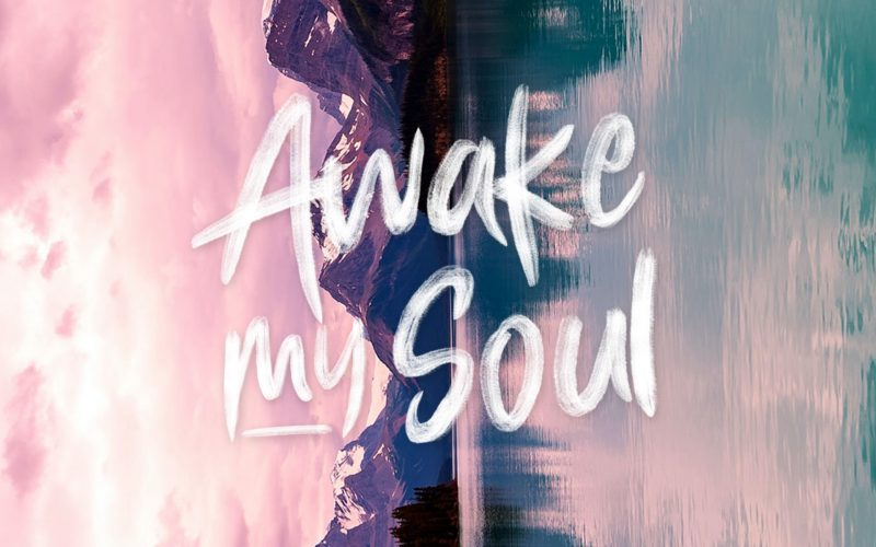 Featured Awake My Soul